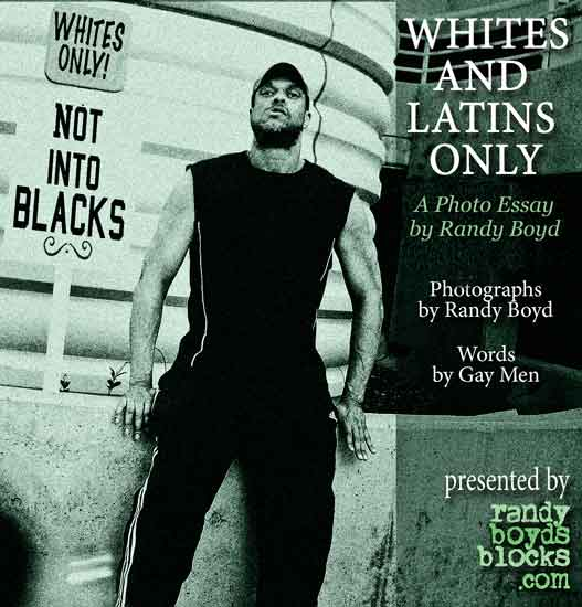 Whites and Latins Only